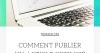 Comment publier un article optimisé pour le web