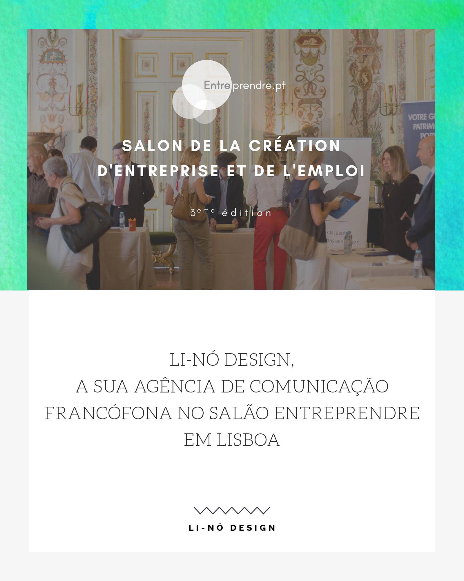 Li-Nó Design, a sua Agência de Comunicação Francófona no Salão Entreprendre em Lisboa