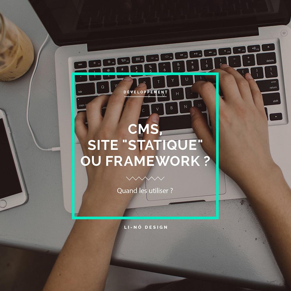 CMS, un site statique ou un framework