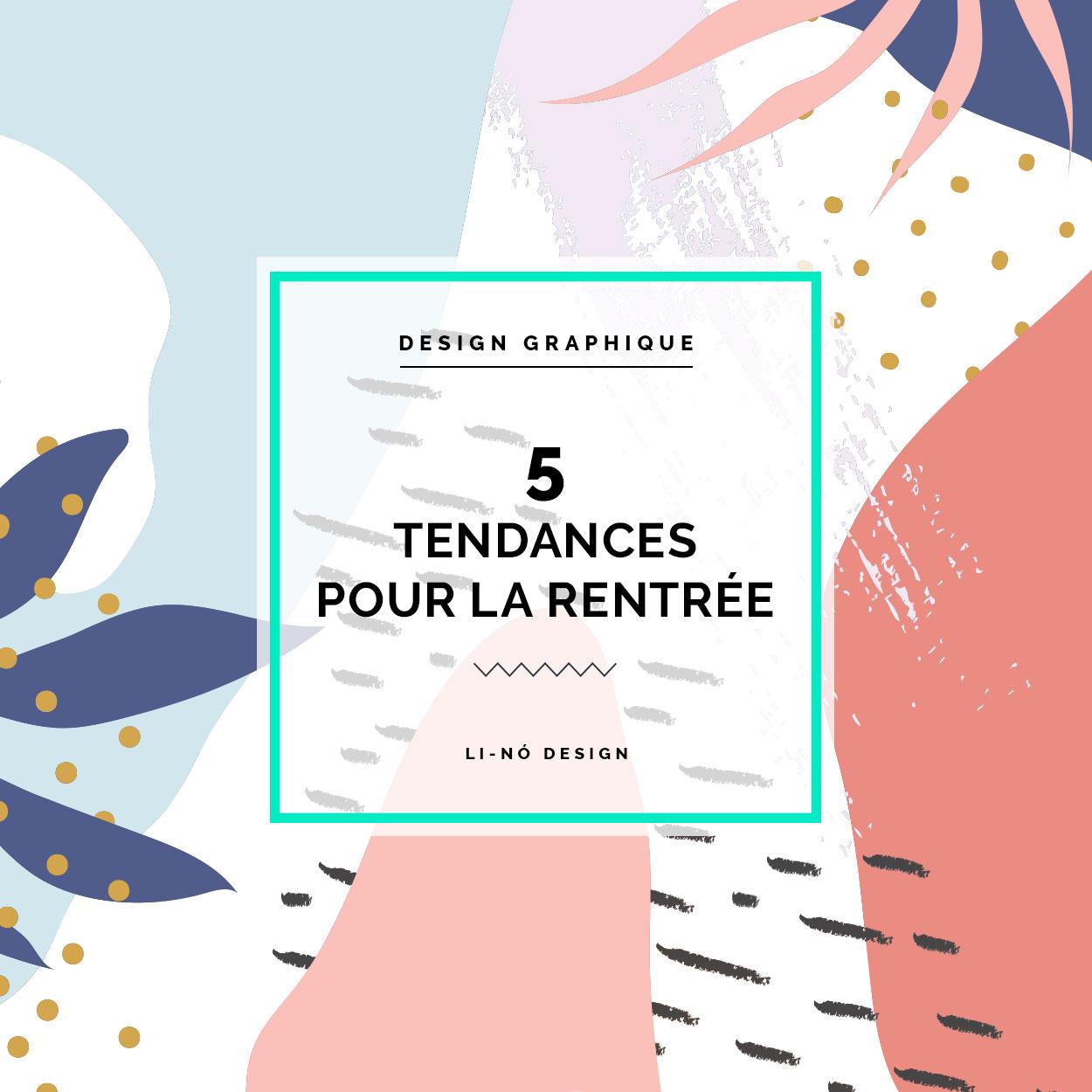 Les 5 tendances en design graphique pour la rentrée 2019 Li-Nó Design