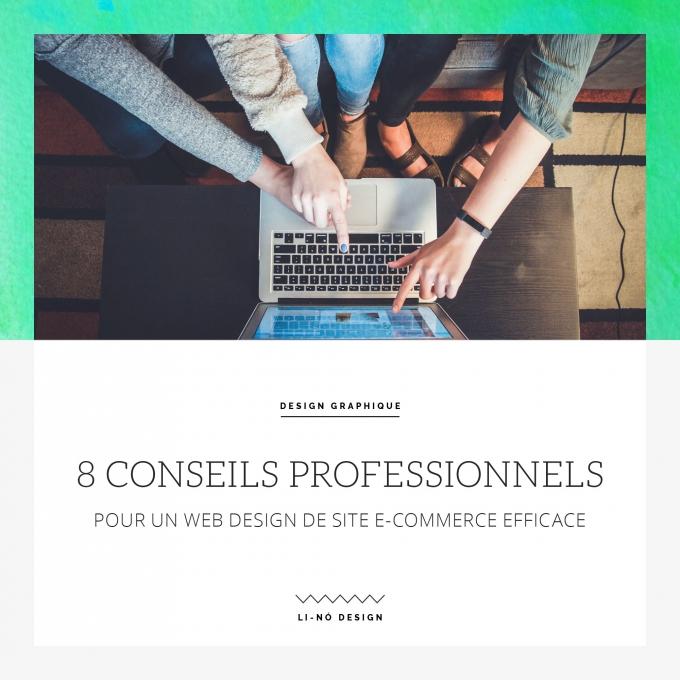 8 conseils professionnels pour un web design de site e-commerce efficace - Li-Nó Design
